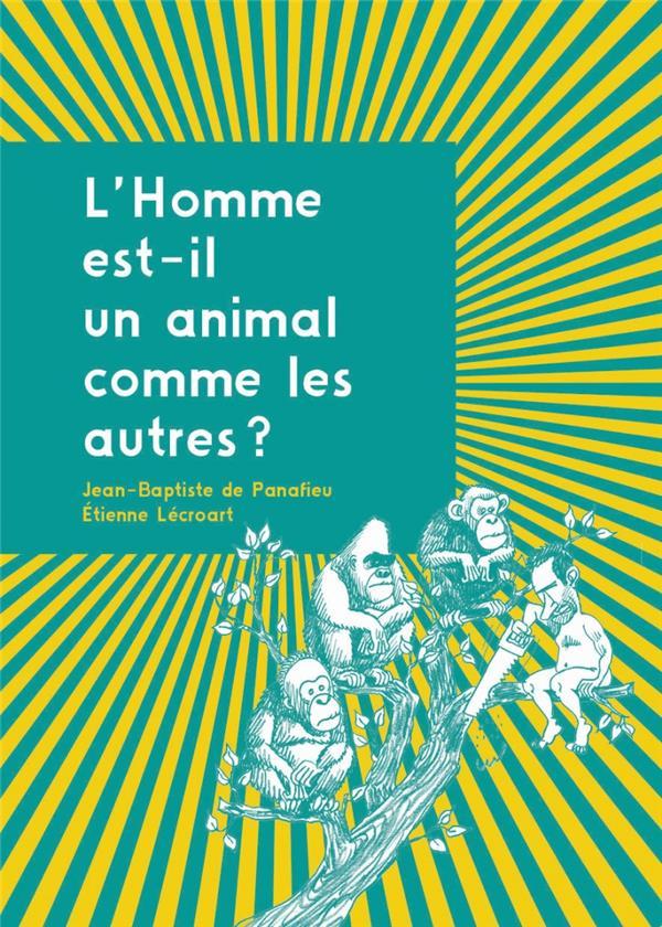 L'HOMME EST-IL UN ANIMAL COMME LES AUTRES ?