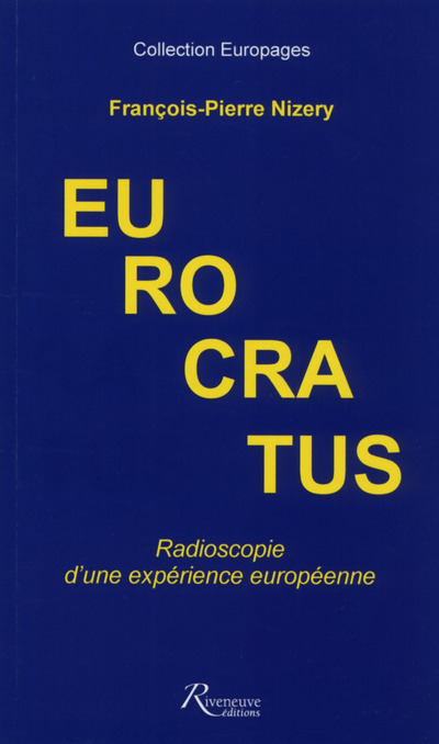 EUROCRATUS. RADIOSCOPIE D'UNE EXPERIENCE EUROPEENNE