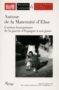 AUTOUR DE LA MATERNITE D'ELNE. L'ACTION HUMANITAIRE, DE LA GUERRE D'ESPAGNE A NOS JOURS