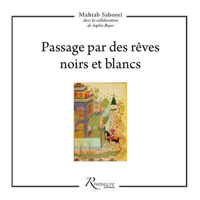 PASSAGE PAR DES REVES NOIRS ET BLANCS