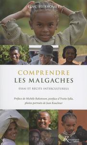 COMPRENDRE LES MALGACHES - ESSAI ET RECITS INTERCULTURELS