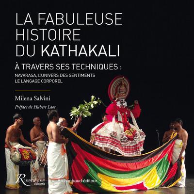 LA FABULEUSE HISTOIRE DU KATHAKALI A TRAVERS SES TECHNIQUES : NAVARASA ET LANGAGE CORPOREL