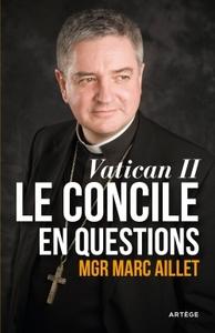 VATICAN II: LE CONCILE EN QUESTIONS