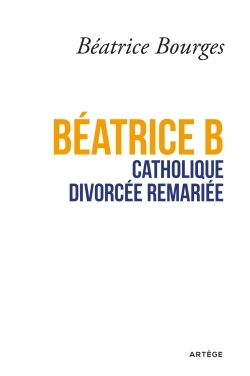 BEATRICE B CATHOLIQUE DIVORCEE REMARIEE