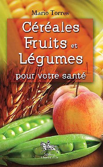 CEREALES, FRUITS ET LEGUMES POUR VOTRE SANTE