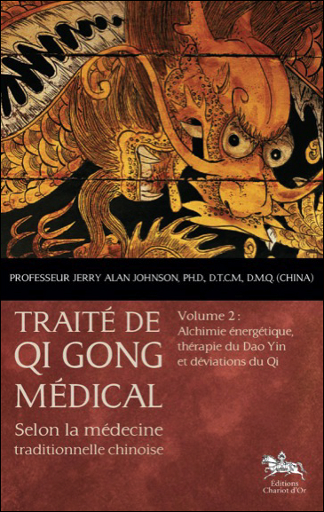 TRAITE DE QI GONG MEDICAL - T2 : ALCHIMIE ENERGETIQUE