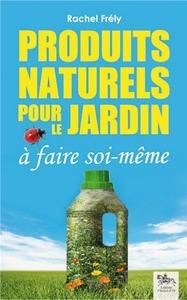 PRODUITS NATURELS POUR LE JARDIN A FAIRE SOI-MEME