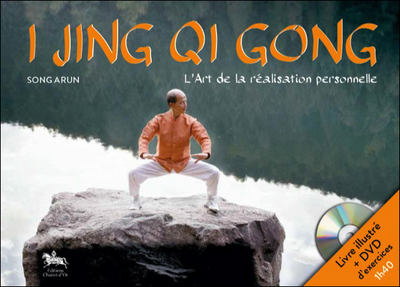 I JING QI GONG - L'ART DE LA REALISATION PERSONNELLE - LIVRE + DVD