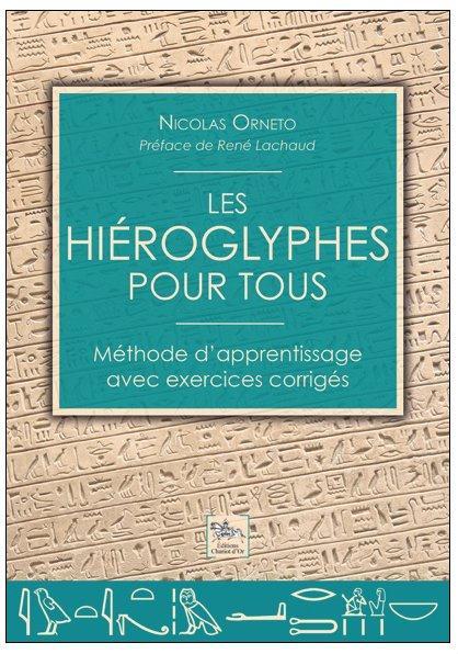 LES HIEROGLYPHES POUR TOUS - METHODE D'APPRENTISSAGE AVEC EXERCICES CORRIGES