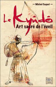 LE KYUDO - ART SACRE DE L'EVEIL