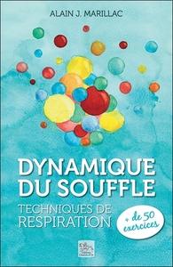 DYNAMIQUE DU SOUFFLE - TECHNIQUES DE RESPIRATION