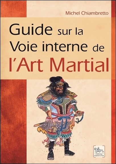 GUIDE SUR LA VOIE INTERNE DE L'ART MARTIAL