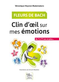 FLEURS DE BACH - CLIN D'OEIL SUR MES EMOTIONS - DE 7 A 77 ANS ET PLUS...
