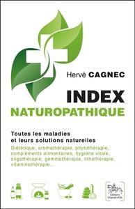 INDEX NATUROPATHIQUE - TOUTES LES MALADIES ET LEURS SOLUTIONS NATURELLES
