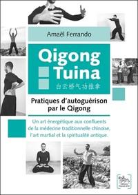 QIGONG TUINA - PRATIQUES D'AUTOGUERISON PAR LE QIGONG