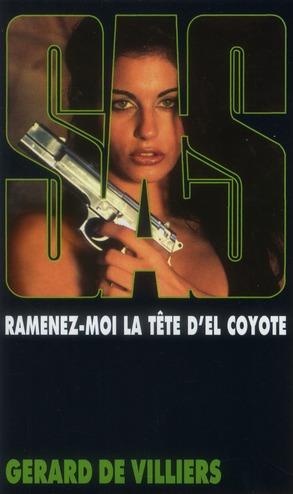 SAS 120 RAMENEZ-MOI LA TETE D'EL COYOTTE