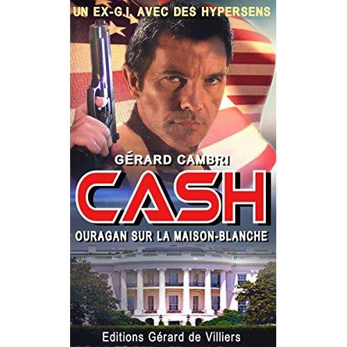 CASH - TOME 1 OURAGAN SUR LA MAISON BLANCHE