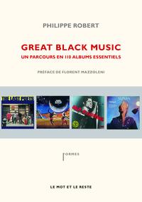 GREAT BLACK MUSIC - PARCOURS EN 110 ALBUMS ESSENTIELS