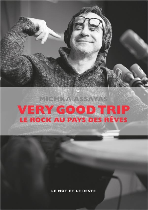 VERY GOOD TRIP - LE ROCK AU PAYS DES REVES