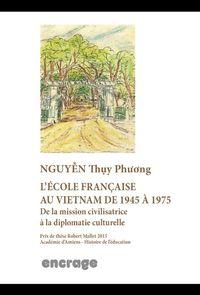 ECOLE FRANCAISE AU VIETNAM DE 1945 A 1975 (L')
