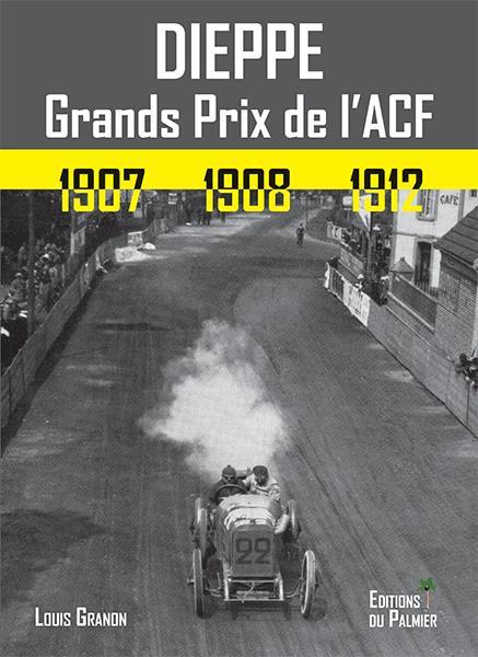 DIEPPE GRANDS PRIX DE L'ACF 1907-1908-1912
