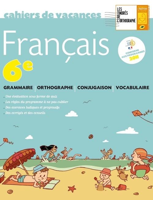 CAHIER DE VACANCES FRANCAIS 6EME
