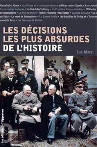 LES DECISIONS LES PLUS ABSURDES DE L'HISTOIRE