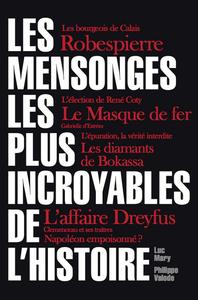 MENSONGES LES PLUS INCROYABLES DE L'HISTOIRE (LES)
