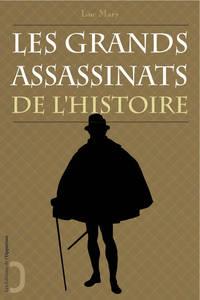 LES GRANDS ASSASSINATS DE L'HISTOIRE