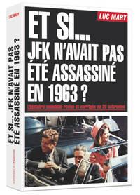 ET SI JFK N'AVAIT PAS ETE ASSASSINE EN 1963 ?