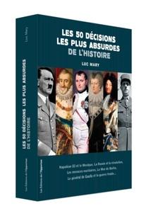 50 DECISIONS LES PLUS ABSURDES DE L'HISTOIRE (LES)