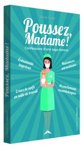 POUSSEZ MADAME ! CONFESSIONS D'UNE SAGE-FEMME