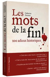 LES MOTS DE LA FIN ! 200 ADIEUX HISTORIQUES