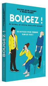 BOUGEZ ! AU BUREAU, EN VOITURE, DANS VOTRE CANAPE...