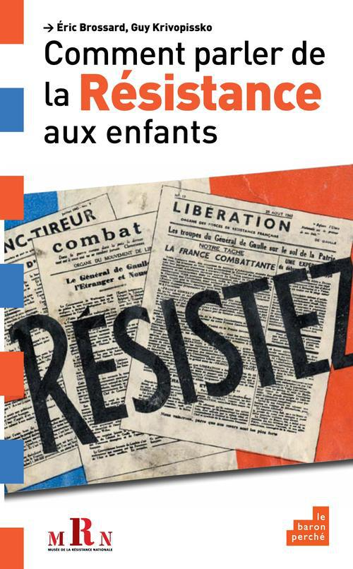 COMMENT PARLER DE LA RESISTANCE AUX ENFANTS
