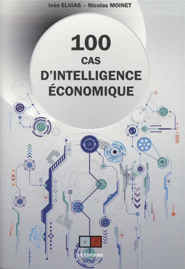 100 CAS D'INTELLIGENCE ECONOMIQUE