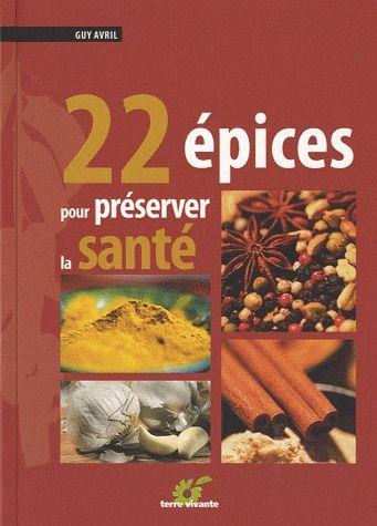 22 EPICES POUR PRESERVER LA SANTE