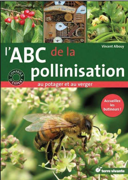 ABC DE LA POLLINISATION AU POTAGER ET AU VERGER (L')