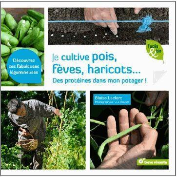 JE CULTIVE POIS, FEVES, HARICOTS...