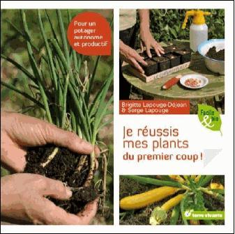 JE REUSSIS MES PLANTS DU PREMIER COUP !