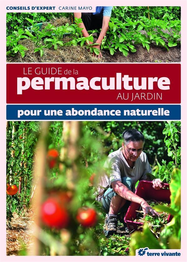 GUIDE DE LA PERMACULTURE AU JARDIN (LE)