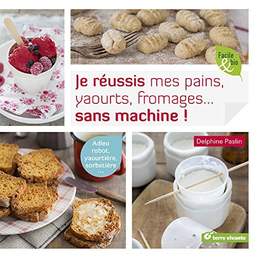 JE REUSSIS MES PAINS, YAOURTS, FROMAGES...SANS MACHINE