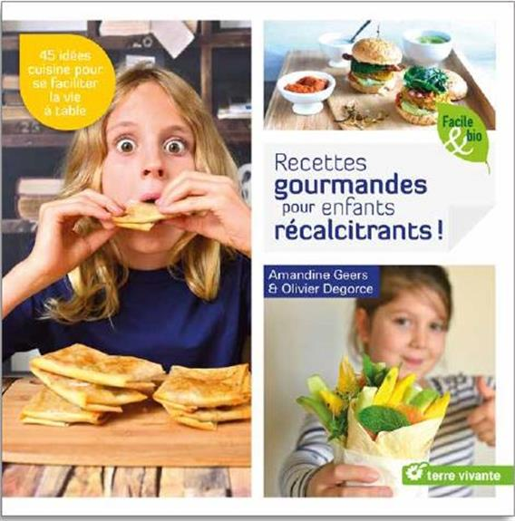 RECETTES SAINES ET GOURMANDES POUR ENFANTS RECALCITRANTS !