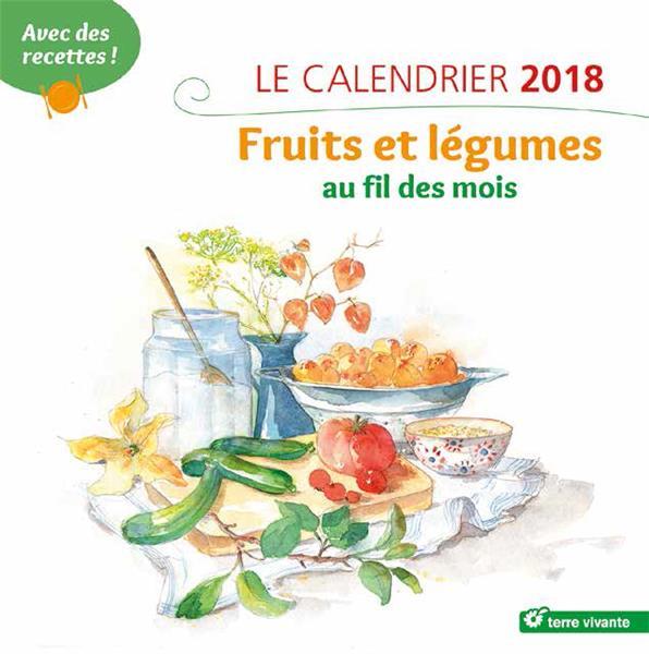 CALENDRIER 2018 FRUITS ET LEGUMES AU FIL DES MOIS