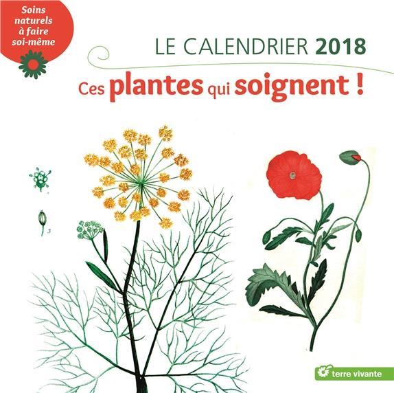 CALENDRIER 2018 CES PLANTES QUI SOIGNENT