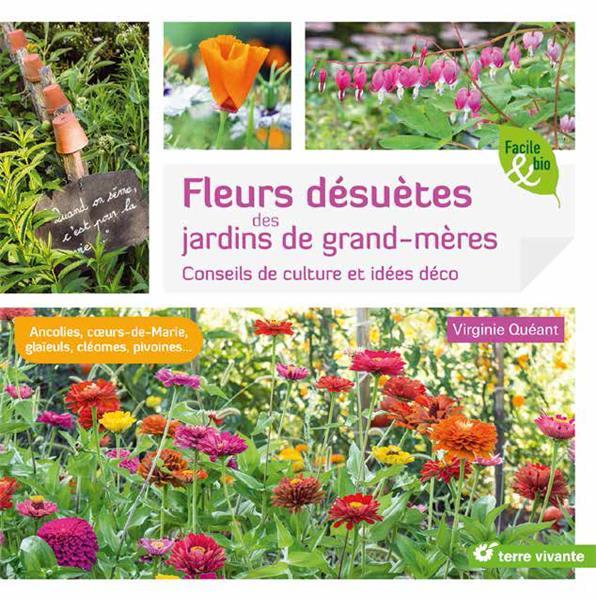 FLEURS DESUETES DES JARDINS DE GRAND-MERES