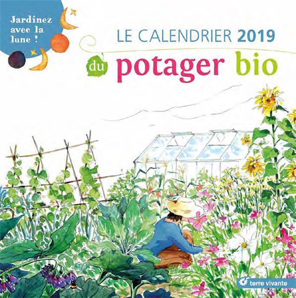 CALENDRIER 2019 DU POTAGER BIO (LE)