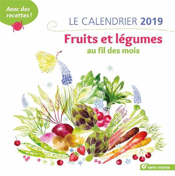 CALENDRIER 2019 FRUITS ET LEGUMES AU FIL DES MOIS (LE)