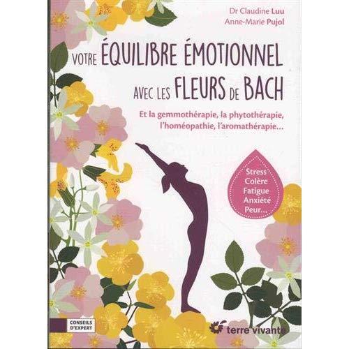 EQUILIBRE EMOTIONNEL AVEC LES FLEURS DE BACH (VOTRE)
