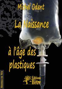 LA NAISSANCE A L'AGE DES PLASTIQUES